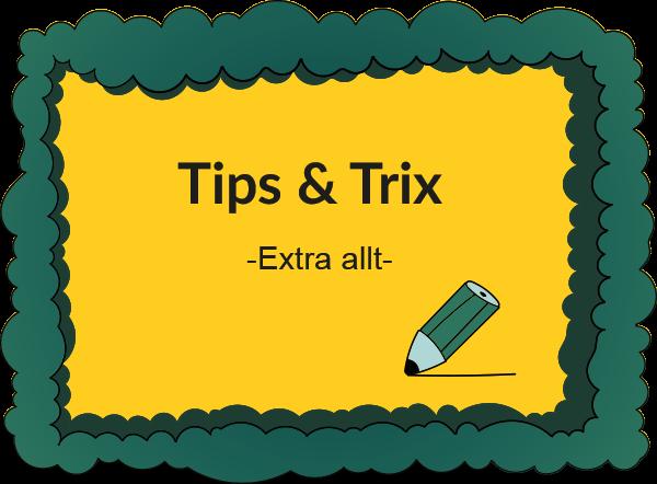 Tips och trix – Extra allt
